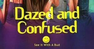"""Poster reads, """"Dazed and Confused ...See it with a bud."""""""